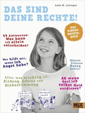 """Anke M. Leitzgen: """"Das sind deine Rechte! Das Kinderrechte-Buch"""""""