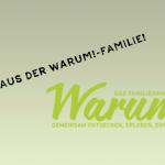 Neues aus der WARUM!-Familie